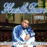 Hustle Town Lyrics South Park Mexican