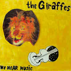 We Hear Music Lyrics The Giraffes