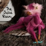 Run Fast Lyrics The Julie Ruin