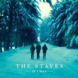 If I Was Lyrics The Staves