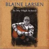 In My High School Lyrics Blaine Larsen