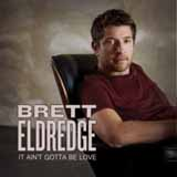 It Ain't Gotta Be Love (Single) Lyrics Brett Eldredge