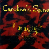 Huge Lyrics Caroline's Spine