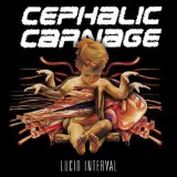 Lucid Interval Lyrics Cephalic Carnage