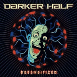 Desensitized Lyrics Darker Half