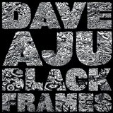 Black Frames Lyrics Dave Aju