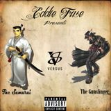 The Samurai Vs. The Gunslinger Lyrics Eddie Fuse