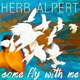 Come Fly With Me Lyrics Herb Alpert