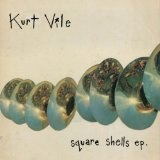 Square Shells (EP) Lyrics Kurt Vile