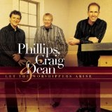 Let the Worshippers Arise Lyrics Phillips Craig And Dean