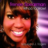 Whoa to Wow Lyrics Renee Spearman