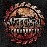 Recorrupted (EP) Lyrics Whitechapel