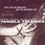 Until the Day Breathes and the Shadows Flee (EP) Lyrics 7 Angels 7 Plagues