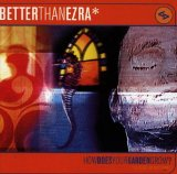 How Does Your Garden Grow? Lyrics Better Than Ezra