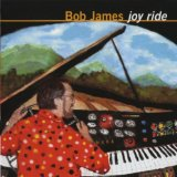 Joy Ride Lyrics Bob James