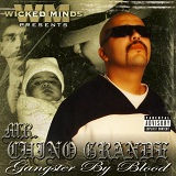 Wicked Minds Presents: Gangster By Blood Lyrics Chino Grande