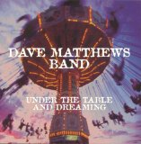 Under The Table And Dreaming Lyrics Dave Matthews Band