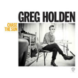 Chase the Sun Lyrics Greg Holden