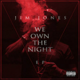 We Own the Night (EP) Lyrics Jim Jones