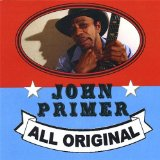All Original Lyrics John Primer