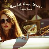 Dear Love Lyrics Rachel Ann Weiss