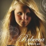 Who I Am Lyrics Rebecca