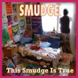 This Smudge Is True (the Best Of Smudge 1991-98) Lyrics Smudge