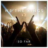 So Far Lyrics We The Kings