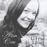 Little Light Lyrics Allison Crowe