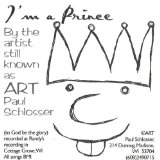 I'm A Prince by the Artist Still Known as Art Paul Schlosser Lyrics Art Paul Schlosser