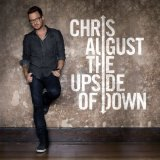 The Upside Of Down Lyrics Chris August
