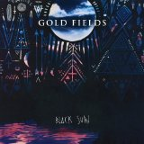 Black Sun Lyrics Gold Fields