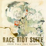 Race Riot Suite Lyrics Jacob Fred Jazz Odyssey