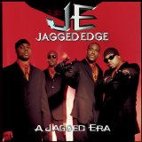 A Jagged Era Lyrics Jagged Edge