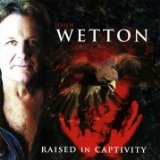 Raised In Captivity Lyrics John Wetton
