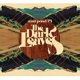The Dark Leaves Lyrics Matt Pond PA