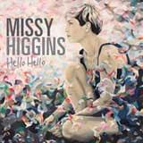 Hello Hello (Single) Lyrics Missy Higgins