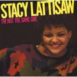 I'm Not The Same Girl Lyrics Stacy Lattisaw