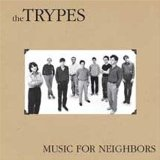 Music for Neighbors Lyrics The Trypes