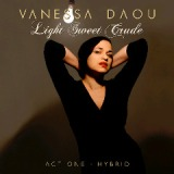 Light Sweet Crude [Act 1 Hybrid] Lyrics Vanessa Daou