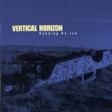 Running On Ice Lyrics Vertical Horizon