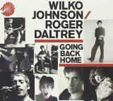 Going Back Home  Lyrics Wilko Johnson & Roger Daltrey