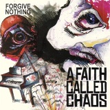 Forgive Nothing Lyrics A Faith Called Chaos