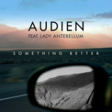 Something Better (Single) Lyrics Audien
