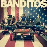 Banditos Lyrics Banditos