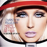 Keeps Gettin' Better: A Decade Of Hits Lyrics Christina Aguilera