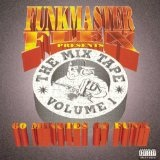 The Mix Tape Vol. 1: 60 Minutes Of Funk Lyrics Funkmaster Flex