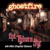 The Tyburn Jig (And Other Popular Dances) Lyrics Ghostfire