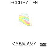 Cake Boy (Single) Lyrics Hoodie Allen