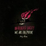 We Are An Empire, My Dear Lyrics In-Flight Safety